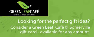 Looking for the perfect gift idea?  Consider a Green Leaf  Café @ Somerville gift card - available for any amount.